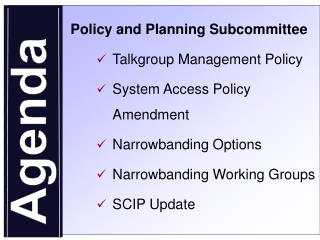 Policy and Planning Subcommittee Talkgroup Management Policy System Access Policy Amendment