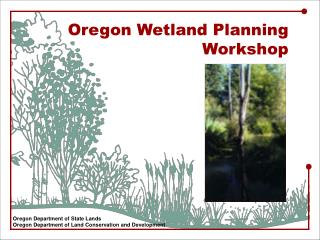Oregon Wetland Planning Workshop
