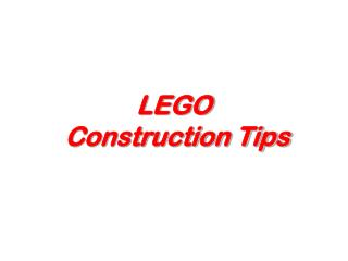 LEGO  Construction Tips