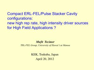 Compact ERL-FEL/Pulse Stacker Cavity        configurations: