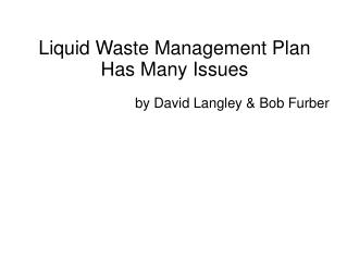 Liquid Waste Management Plan Has Many Issues
