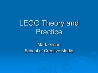 LEGO Theory and Practice