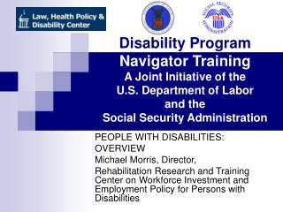PEOPLE WITH DISABILITIES:  OVERVIEW  Michael Morris, Director,