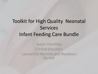 Toolkit for High Quality  Neonatal Services Infant Feeding Care Bundle