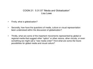 "COGN 21:  5.31.07 ""Media and Globalization"" Lisa Lowe"