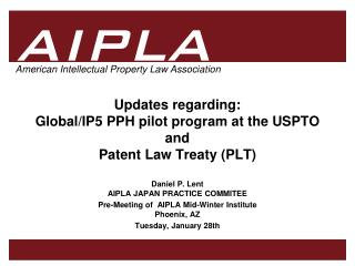 Updates regarding: Global/IP5 PPH pilot program at the USPTO and Patent Law Treaty (PLT)