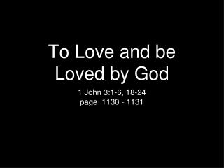 To Love and be Loved by God
