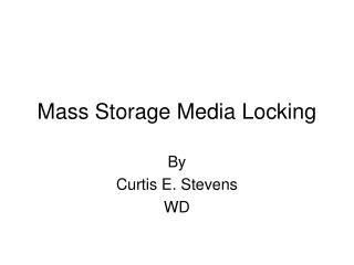 Mass Storage Media Locking