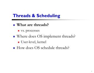 Threads & Scheduling