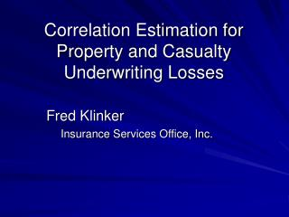 Correlation Estimation for Property and Casualty Underwriting Losses