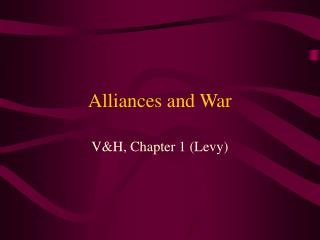 Alliances and War