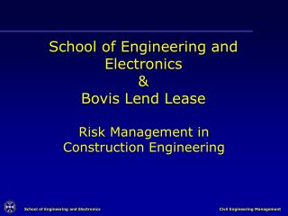 School of Engineering and Electronics &  Bovis Lend Lease