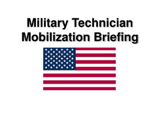 Military Technician Mobilization Briefing