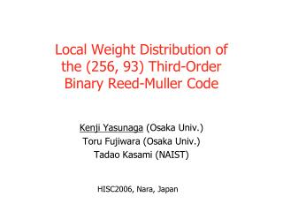 Local Weight Distribution of  the (256, 93) Third-Order  Binary Reed-Muller Code