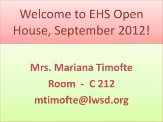 Welcome to EHS Open House,  S eptember 2012!