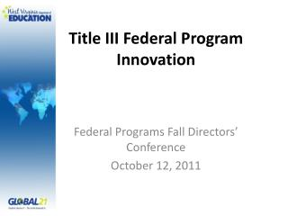 Title III Federal Program Innovation