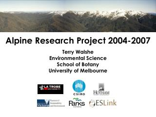 Alpine Research Project 2004-2007 Terry Walshe Environmental Science School of Botany