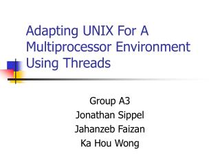Adapting UNIX For A Multiprocessor Environment Using Threads