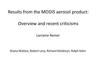 Results from the MODIS aerosol product: Overview and recent criticisms