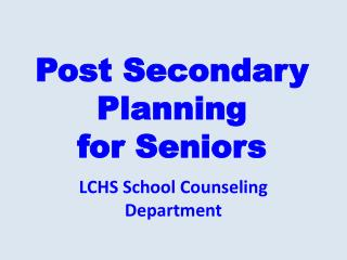 Post Secondary Planning  for Seniors