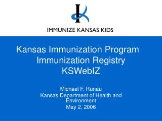 Kansas Immunization Program  Immunization Registry KSWebIZ