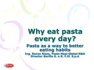 Why eat pasta every day?