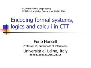 Encoding formal systems, logics and calculi in CTT