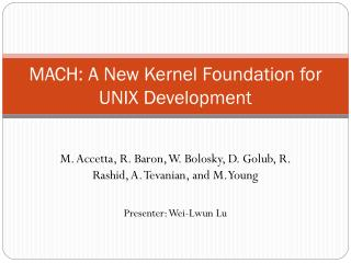 MACH: A New Kernel Foundation for UNIX Development