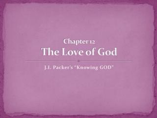 Chapter 12 The Love of God