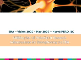 ERA – Vision 2020 - May 2009 – Hervé PERO, EC