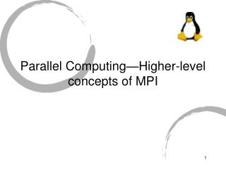 Parallel Computing—Higher-level concepts of MPI