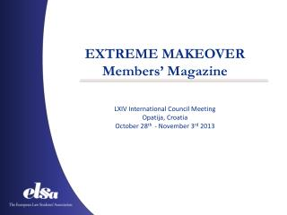 EXTREME MAKEOVER Members' Magazine