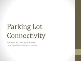 Parking Lot Connectivity