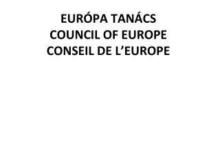 EURÓPA TANÁCS COUNCIL OF EUROPE CONSEIL DE L'EUROPE