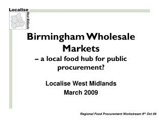 Birmingham Wholesale Markets  – a local food hub for public procurement?