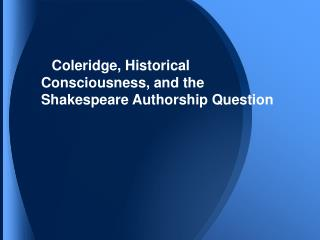 Coleridge, Historical Consciousness, and the Shakespeare Authorship Question
