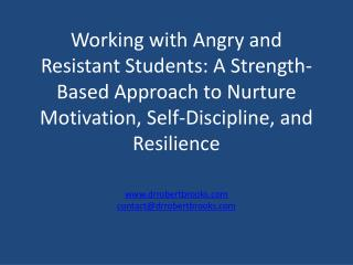 Working with Angry and Resistant Students: A Strength-Based Approach to Nurture Motivation, Self-Discipline, and Resilie
