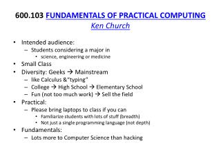 600.103  FUNDAMENTALS OF PRACTICAL COMPUTING  Ken Church