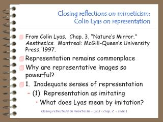 Closing reflections on mimeticism: Colin Lyas on representation