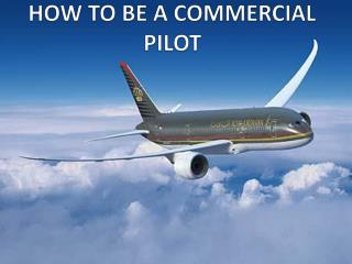 HOW TO BE A COMMERCIAL PILOT