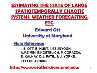 ESTIMATING THE STATE OF LARGE  SPATIOTEMPORALLY CHAOTIC  SYSTEMS: WEATHER FORECASTING,  ETC.