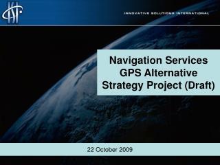 Navigation Services GPS Alternative Strategy Project  (Draft)