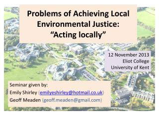 "Problems of Achieving Local Environmental Justice: ""Acting locally"""