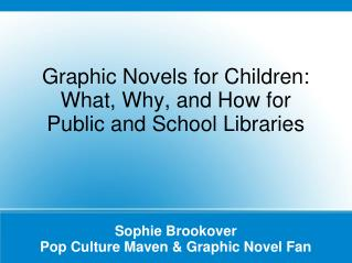 Sophie Brookover Pop Culture Maven & Graphic Novel Fan