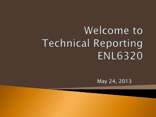 Welcome to  Technical Reporting ENL6320