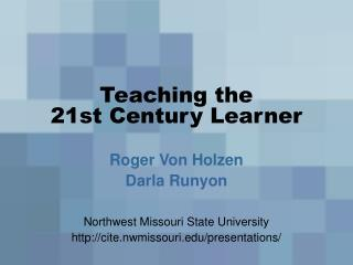 Teaching the  21st Century Learner