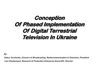 Conception Of Phased Implementation Of Digital Terrestrial Television In Ukraine