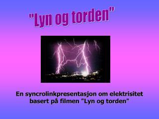 """""""Lyn og torden"""""""