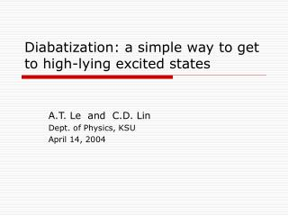 Diabatization: a simple way to get to high-lying excited states