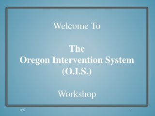 Welcome To The Oregon Intervention System (O.I.S.) Workshop